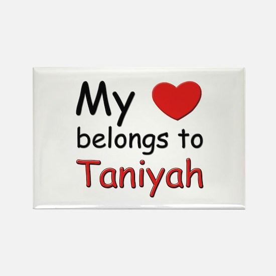 My heart belongs to taniyah Rectangle Magnet