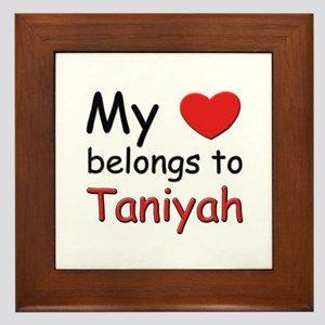 My heart belongs to taniyah Framed Tile