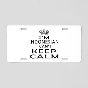 I Am Indonesian I Can Not Keep Calm Aluminum Licen