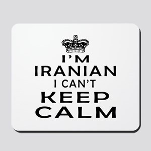 I Am Iranian I Can Not Keep Calm Mousepad