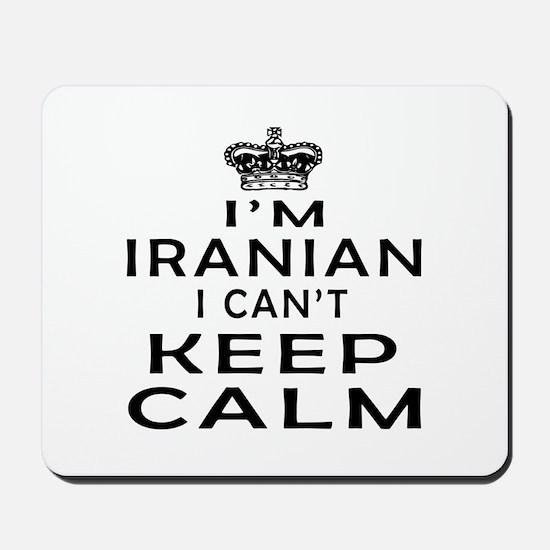 I Am Iranian I Can Not Keep Calm Mousepad