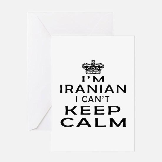 I Am Iranian I Can Not Keep Calm Greeting Card