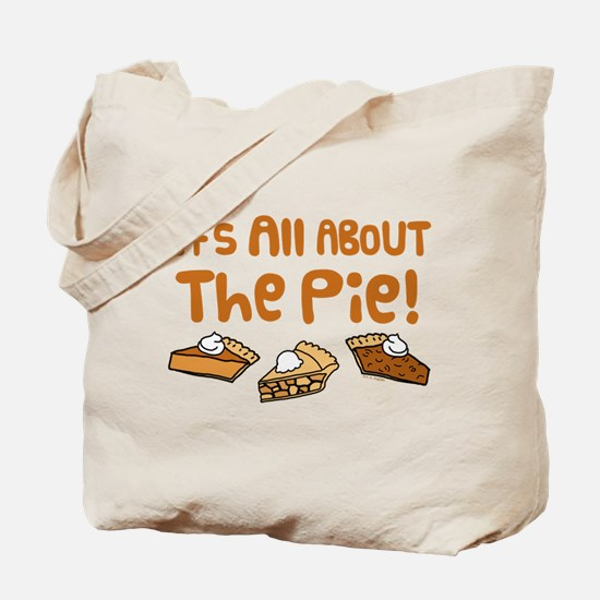 It's All About The Pie Tote Bag