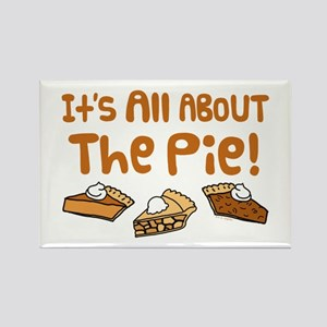 It's All About The Pie Rectangle Magnet