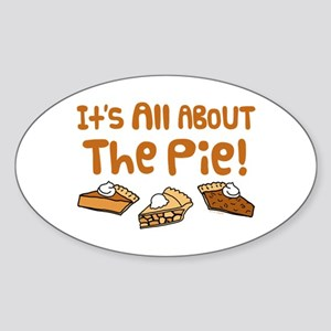 It's All About The Pie Sticker (Oval)