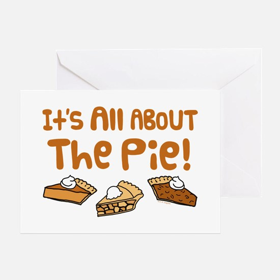It's All About The Pie Greeting Card