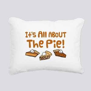 It's All About The Pie Rectangular Canvas Pillow