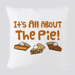It's All About The Pie Woven Throw Pillow