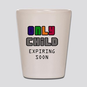 Only Child Shot Glass