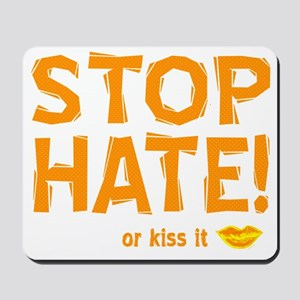 stop hate or kiss it Mousepad