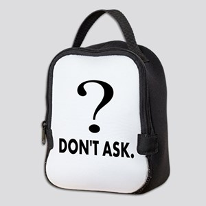Question Mark, Dont Ask Neoprene Lunch Bag