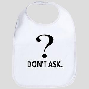 Question Mark, Dont Ask Bib