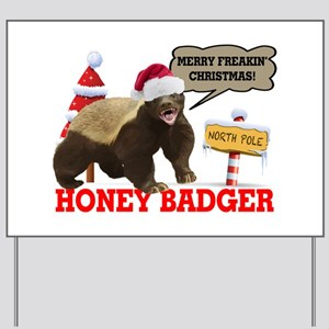 Honey Badger Merry Freakin' Christmas Yard Sign