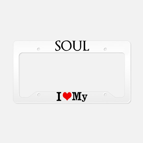 I Love My Soul License Plate Holder