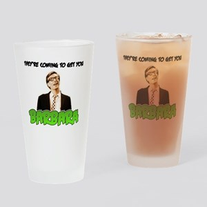 Coming to Get You Drinking Glass