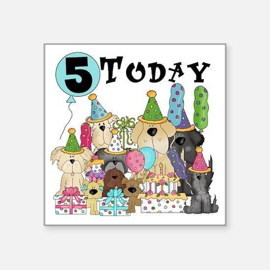 "Dogs 5th Birthday Square Sticker 3"" x 3"""
