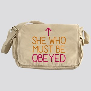 She who must be obeyed Messenger Bag