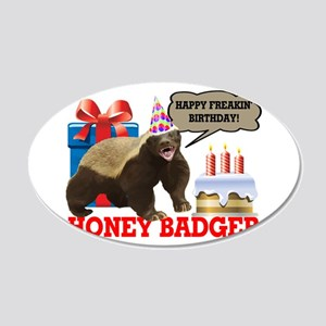 Honey Badger Happy Freakin' Birthday 20x12 Oval Wa