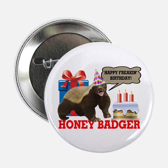 "Honey Badger Happy Freakin' Birthday 2.25"" Button"