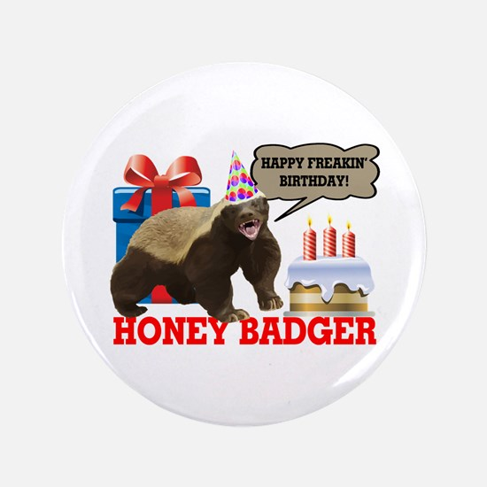 "Honey Badger Happy Freakin' Birthday 3.5"" Button ("