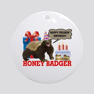 Honey Badger Happy Freakin' Birthday Ornament (Rou