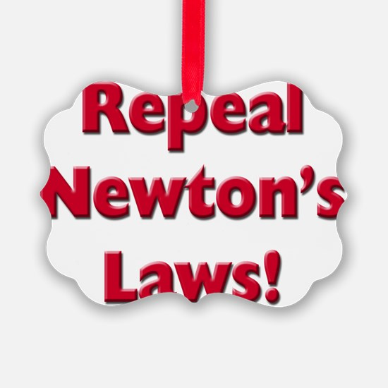 Repeal Newtons Laws! Ornament