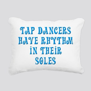 Tap Soul quote Rectangular Canvas Pillow