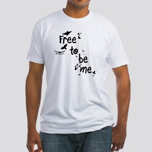 Free To Be Me Fitted T-Shirt