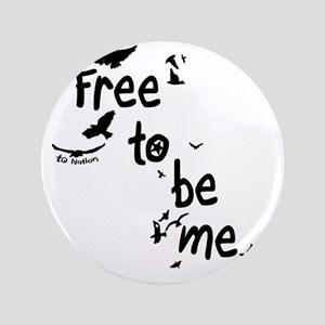 """Free To Be Me 3.5"""" Button"""