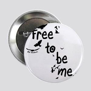 """Free To Be Me 2.25"""" Button"""