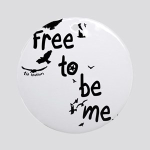 Free To Be Me Round Ornament