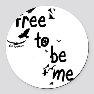 Free To Be Me Round Car Magnet
