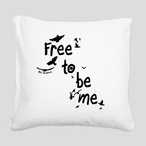 Free To Be Me Square Canvas Pillow