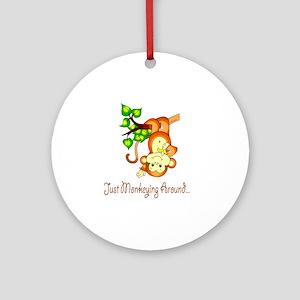 2-JustMonkeyingAround Round Ornament