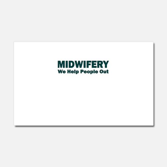 MIDWIFERY WE HELP PEOPLE OUT Car Magnet 20 x 12