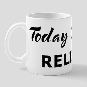 Today I feel reliant Mug