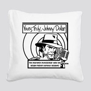 Yours Truly Johnny Dollar BW Square Canvas Pillow