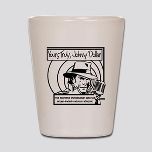 Yours Truly Johnny Dollar BW Shot Glass
