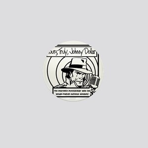 Yours Truly Johnny Dollar BW Mini Button