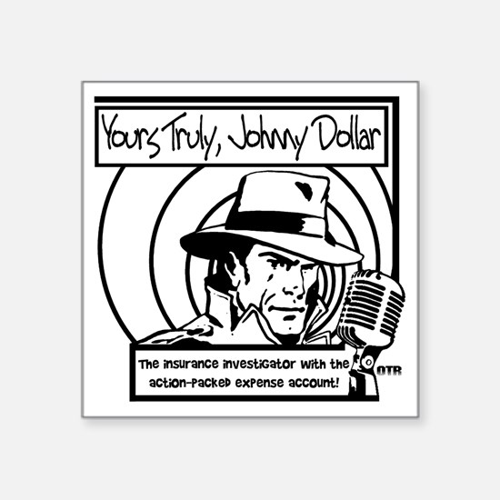 """Yours Truly Johnny Dollar B Square Sticker 3"""" x 3"""""""