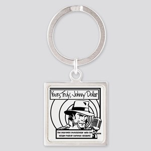 Yours Truly Johnny Dollar BW Square Keychain