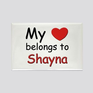 My heart belongs to shayna Rectangle Magnet