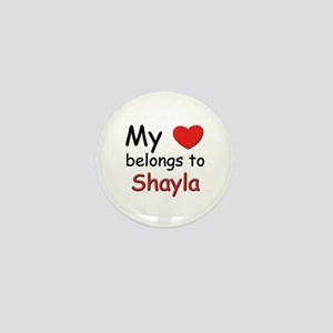 My heart belongs to shayla Mini Button