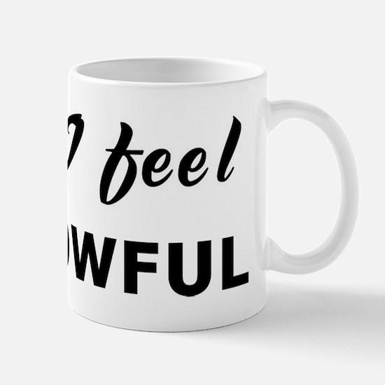 Today I feel sorrowful Mug