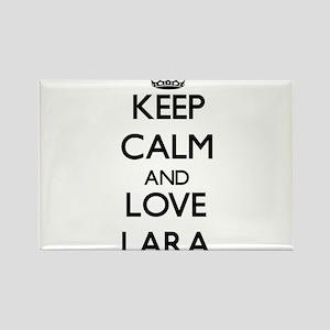 Keep Calm and Love Lara Magnets
