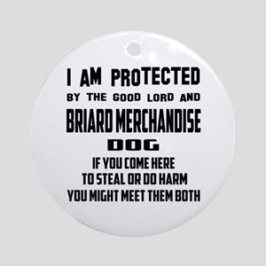 I am protected by the good lord and Round Ornament