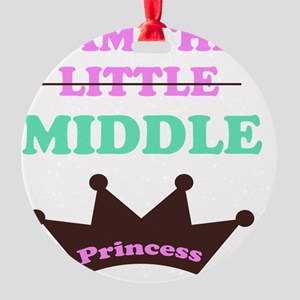 I am the little middle princess Round Ornament