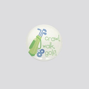 Crawl, Walk, Golf Mini Button