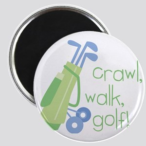 Crawl, Walk, Golf Magnet