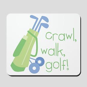 Crawl, Walk, Golf Mousepad
